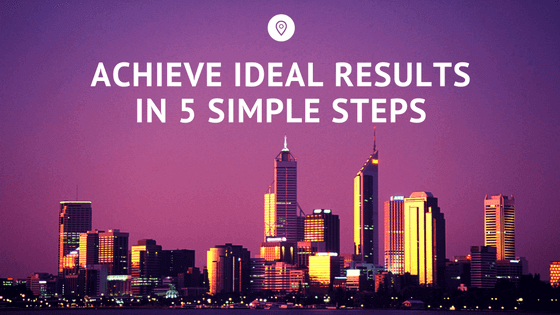Achieve Ideal results