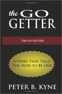 The Go-Getter A Story That Tells You How To Be One by Peter B. Kyne